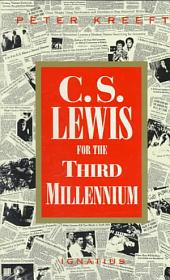 C.S. Lewis for the Third Millennium: Six Essays on The Abolition of Man