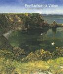 Pre-Raphaelite Vision
