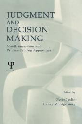 Judgment and Decision Making: Neo-brunswikian and Process-tracing Approaches