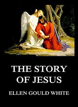 The Story Of Jesus PDF