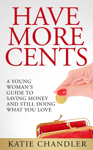 Download Have More Cents Book