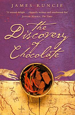 The Discovery of Chocolate  A Novel