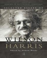 Selected Essays of Wilson Harris PDF