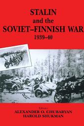 Stalin and the Soviet-Finnish War, 1939-1940