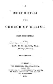 A Brief History of the Church of Christ: From the German of the Rev. C.G. Barth ...