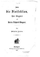Ueber die Vivisektion, ihre Gegner und Richard Wagner