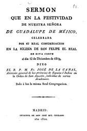 Sermon que en la festividad de Nuestra Señora de Guadalupe de Méjico [sic], celebrada por su Real Congregación en la Iglesia de San Felipe el Real de esta Corte el día 12 de diciembre de 1819
