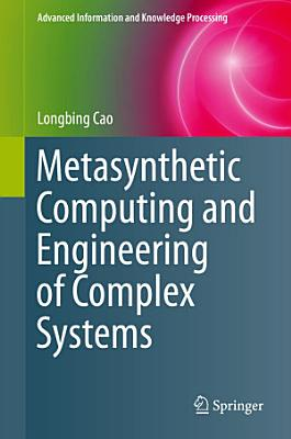 Metasynthetic Computing and Engineering of Complex Systems PDF