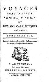 Voyages imaginaires, songes, visions, et romans cabalistiques: Volume13