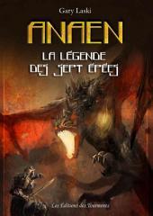 Anaen, la légende des Sept Epées: Cycle d'aventures fantastiques