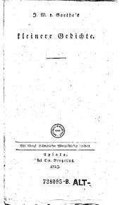 J. W. v. Goethe's kleinere Gedichte: Band 1
