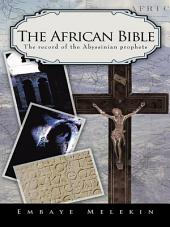The African Bible: The record of the Abyssinian prophets