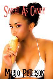 Sweet as Candy [Steamy Interracial BW/WM Billionaire Sugar Daddy Erotic Romance]