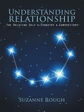 Understanding Relationship: The Relating Self ? Synastry ? Compository