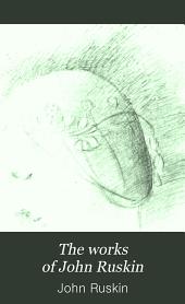 The Works of John Ruskin: Volume 35