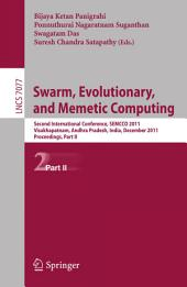 Swarm, Evolutionary, and Memetic Computing, Part II: Second International Conference, SEMCCO 2011, Visakhapatnam, India, December 19-21, 2011, Proceedings, Part 2