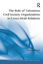 The Role of Taiwanese Civil Society Organizations in Cross-Strait Relations