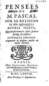 Pensées de M. Pascal sur la religion et sur quelques autres sujets, qui ont esté trouvées après sa mort parmy ses papiers