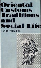 Oriental Customs, Traditions & Social Life