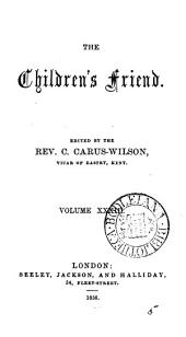 The Children's friend [ed.] by W.C. Wilson [and others].: Volumes 33-34