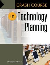 Crash Course in Technology Planning