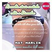 Raccolta storie erotiche edite a Dicembre 2016 (ebook porn) Mat Marlin
