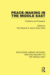 Peacemaking in the Middle East: Problems and Prospects