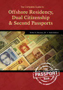 The Complete Guide to Offshore Residency, Dual Citizenship and Second Passports