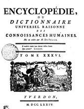 Encyclopédie, ou dictionnaire universel raisonné des connoissances humaines. Tome XXXVI. R---Rhy