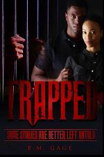 Trapped : Some Stories Are Better Left Untold