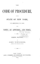 The code of procedure of the State of New York: as amended to 1859, with notes, an appendix, and index