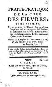 Traité pratique de la cure des fièvres: Volume1