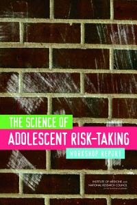 The Science of Adolescent Risk Taking Book