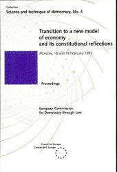 Transition to a New Model of Economy and Its Constitutional Reflections: Proceedings of the UniDem Seminar Organized in Moscow on 18 and 19 February 1993,in Co-operation with the Supreme Soviet of the Russian Federation ... [et Al].
