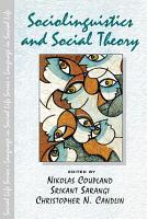 Sociolinguistics and Social Theory PDF