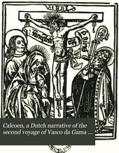 Calcoen: A Dutch Narrative of the Second Voyage of Vasco Da Gama to Calicut, Printed at Antwerp Circa 1504