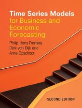 Time Series Models for Business and Economic Forecasting: Edition 2