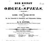 Die Kunst des Orgel-Spiels. Dritte verbesserte Auflage