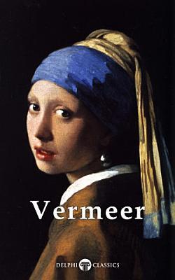 Delphi Complete Works of Johannes Vermeer  Illustrated  PDF