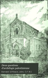 Deux questions d'archélogie palestinienne: I. L'église d'Amwâs, l'Emmaüs-Nicopolis. II. L'église de Qoubeibeh, l'Emmaüs de S. Luc