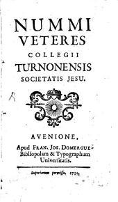 Nummi veteres colegii Turnonensis S. J.