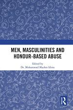 Men, Masculinities and Honour-Based Abuse