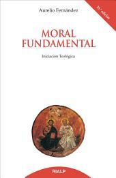 Moral fundamental: iniciación teológica