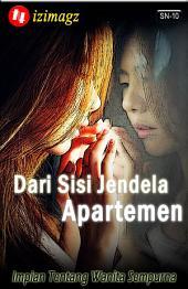 Dari Sisi Jendela Apartemen: Impian Tentang Wanita Sempurna. Cerita Pendek. SN-10.