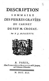 Description sommaire des pierres gravées du cabinet de feu M. Crozat. Par P. J. Mariette