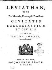 Leviathan, sive De materia, forma, & potestate civitatis ecclesiasticæ et civilis. Authore Thoma Hobbes, Malmesburiensi