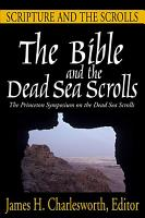 The Bible and the Dead Sea Scrolls  Scripture and the scrolls PDF