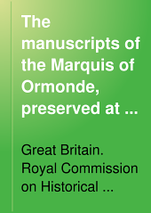 The Manuscripts of the Marquis of Ormonde, Preserved at the Castle, Kilkenny: Volume 2