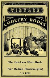 The Eat Less Meat Book   War Ration Housekeeping PDF