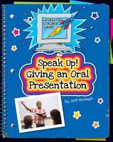 Speak Up  Giving an Oral Presentation PDF